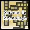 Serveur de Étymologie
